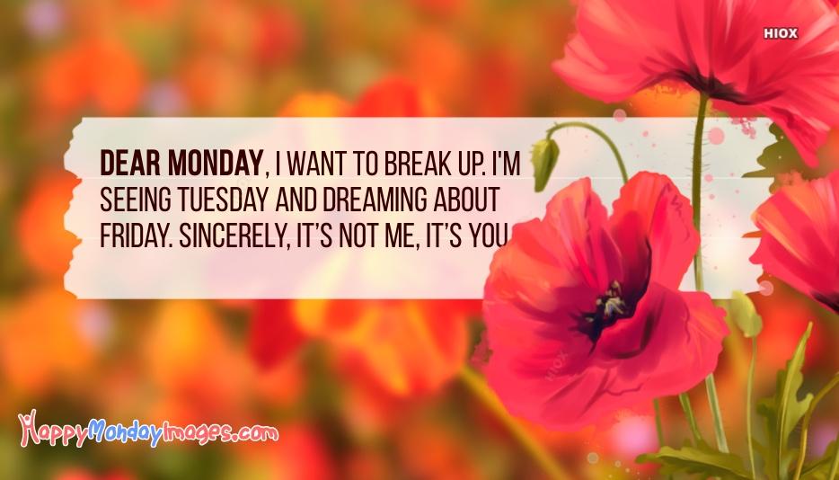 Dear Monday, I Want To Break Up. I