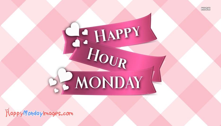 Happy Hour Monday