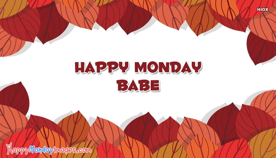 Happy Monday Babe Images