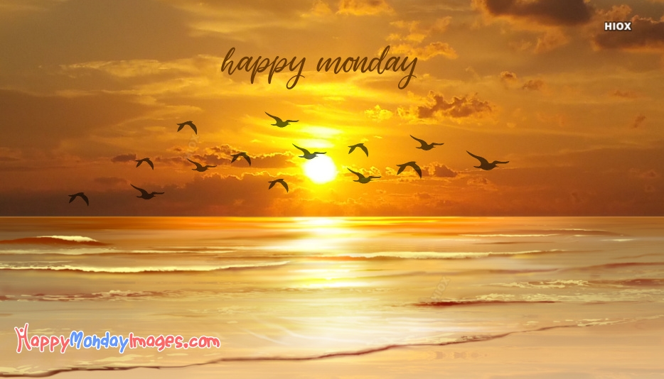 Happy Monday Sunrise Images, Pictures