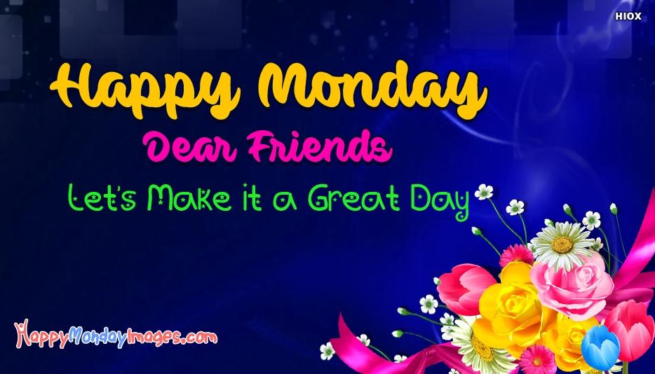 Happy Monday Dear Friends. Let