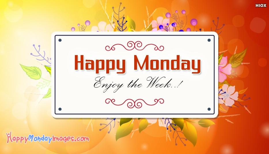 Happy Monday.. Enjoy The Week!