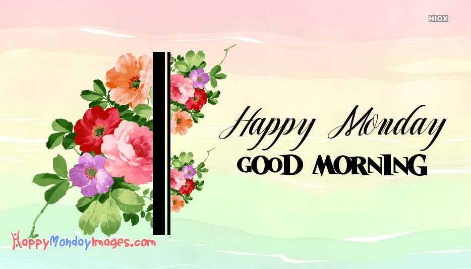 Good Morning Happy Monday Wishes Images