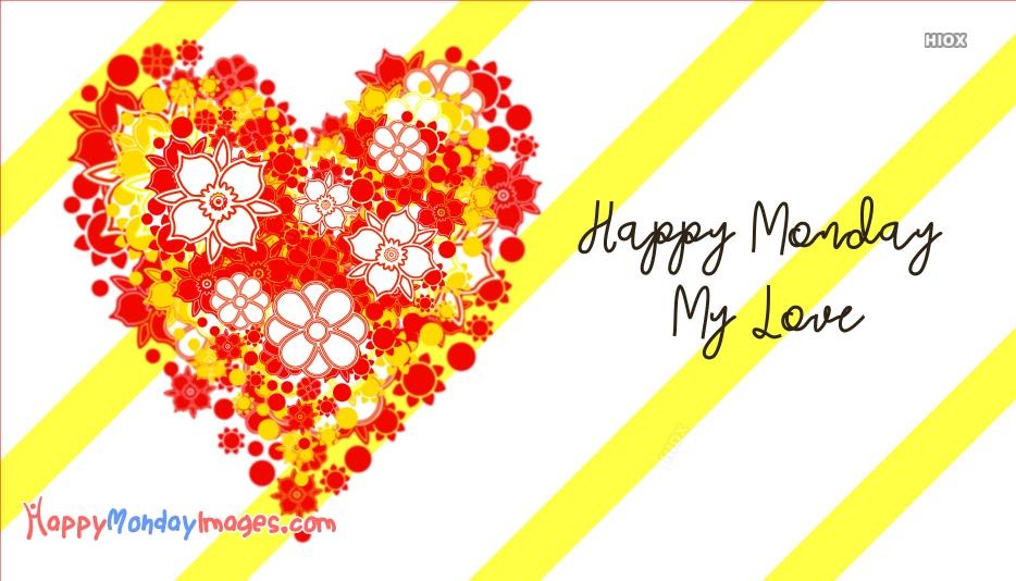 Happy Monday My Love Images, Pics