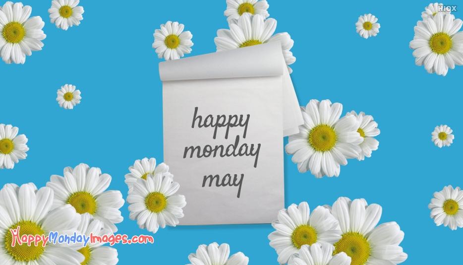 Happy Monday May