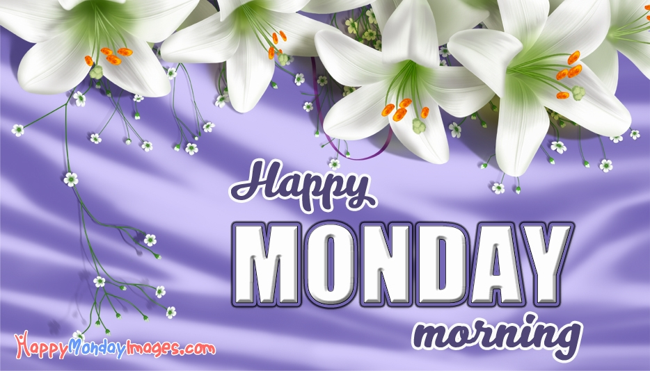 Happy Monday Morning - Happy Monday Images