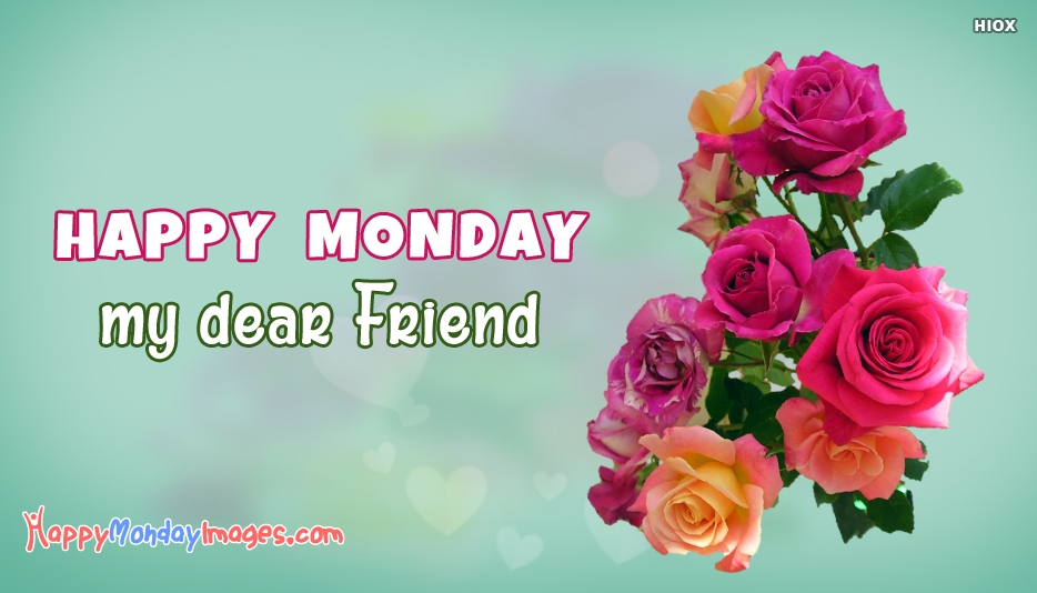 Happy Monday Morning Greetings For Friend - Happy Monday Images For Dear Friends