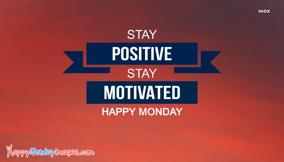 Happy Monday Morning Quote | Stay Positive Stay Motivated