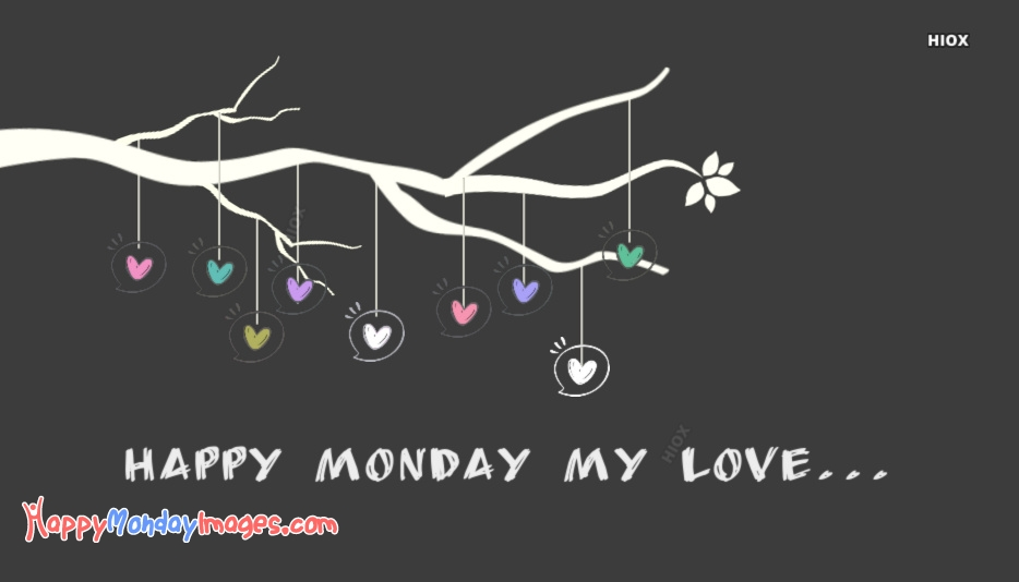 Happy Monday My Love Images Pics