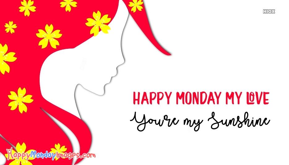 Happy Monday My Love Quote