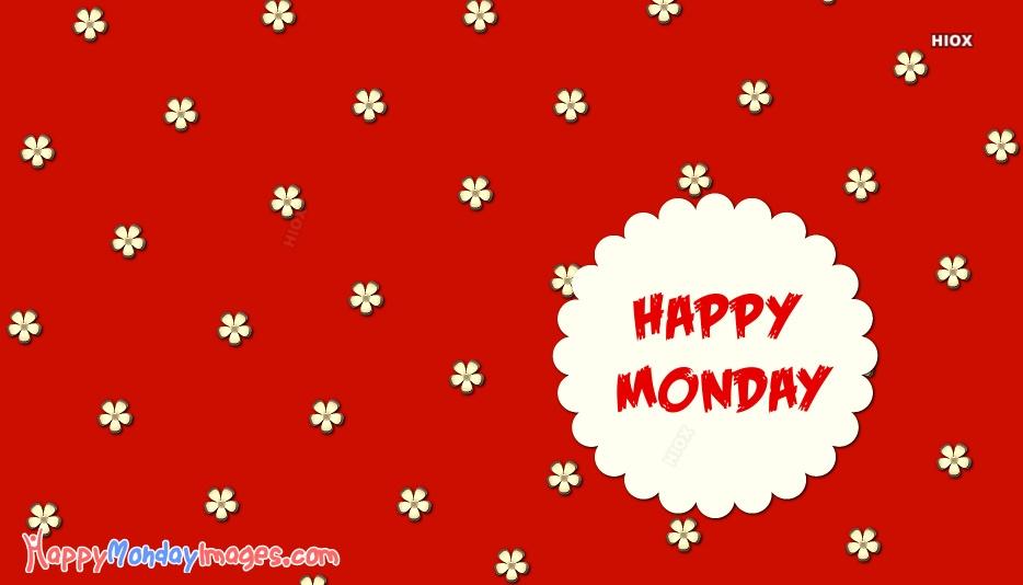 Happy Monday New Beautiful