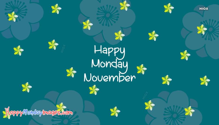 Happy Monday November