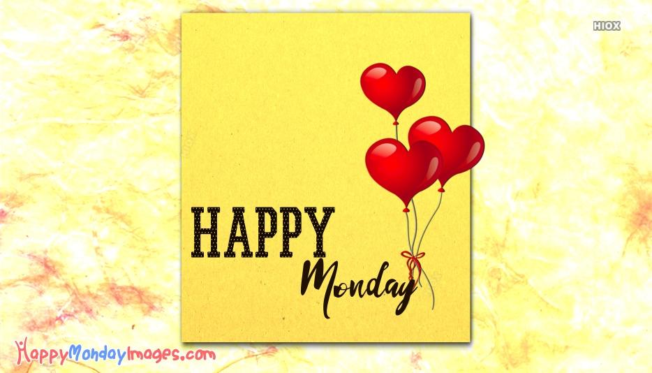Happy Monday Photos, Pictures