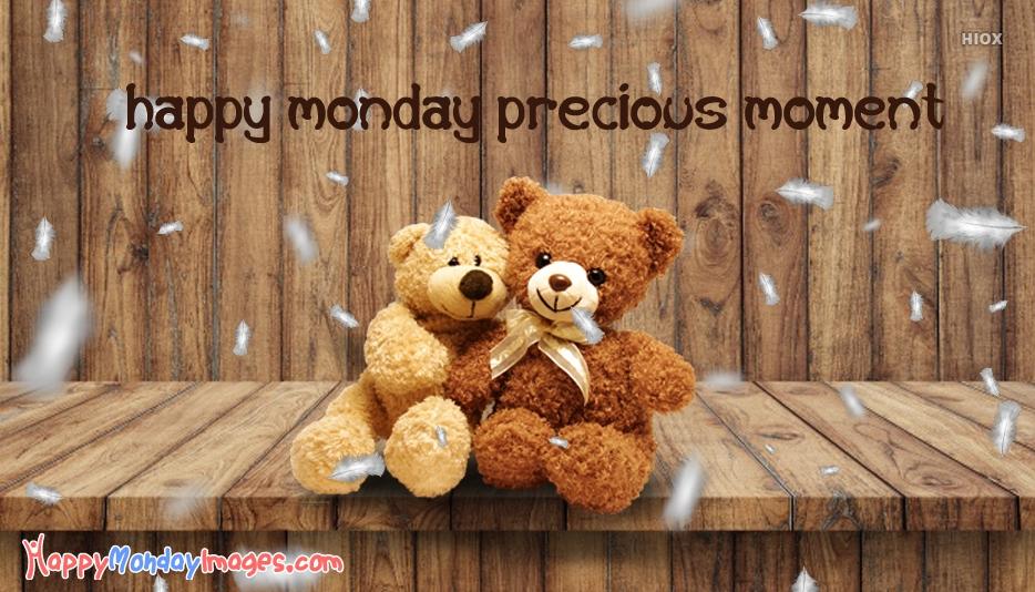 Happy Monday Precious Moment