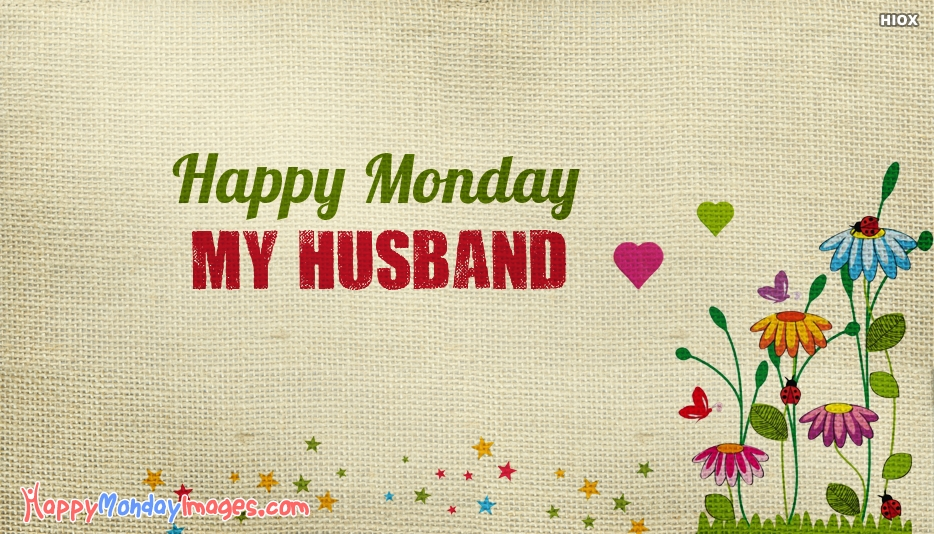 Happy Monday Wishes For Husband