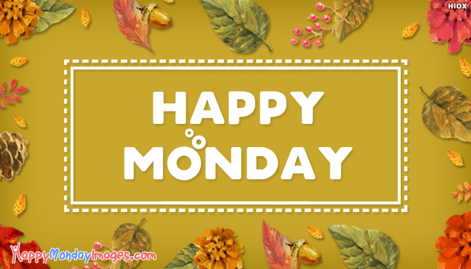 Happy Monday Hd Images, Pictures