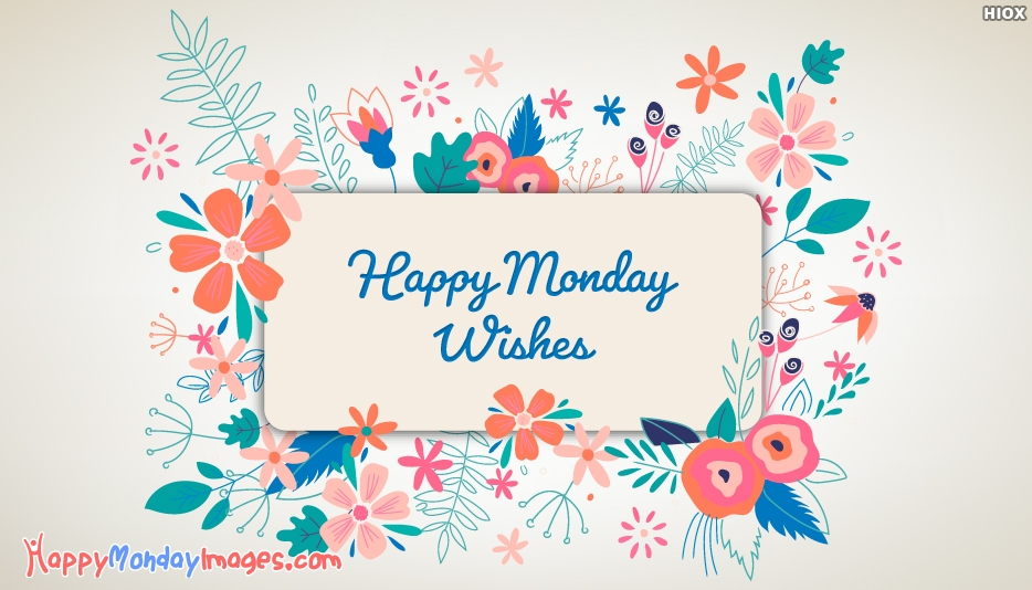 Happy Monday Wishes - Beautiful Happy Monday Images
