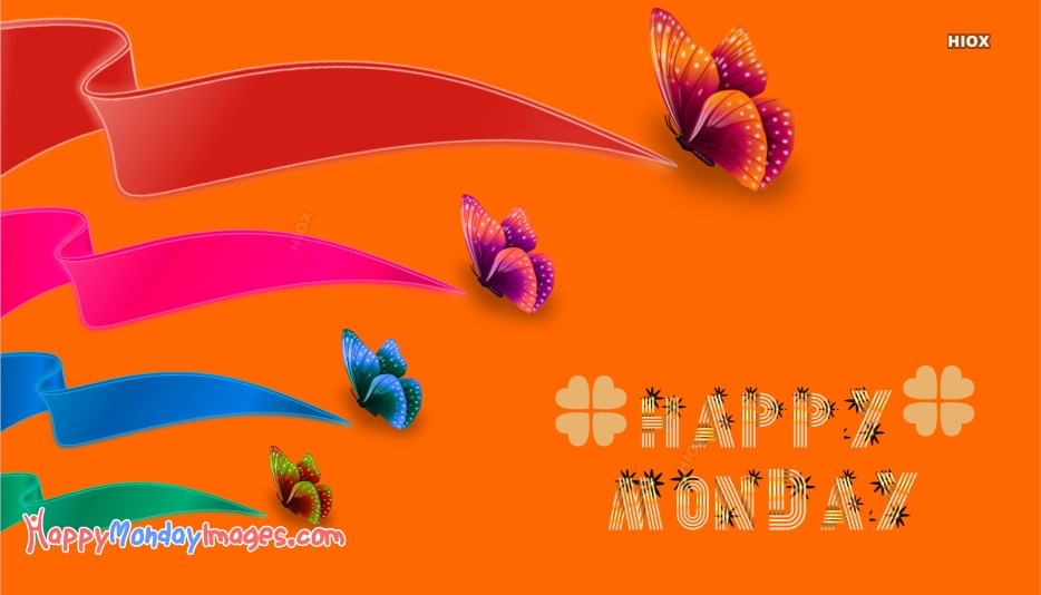 Happy Monday With Butterflies