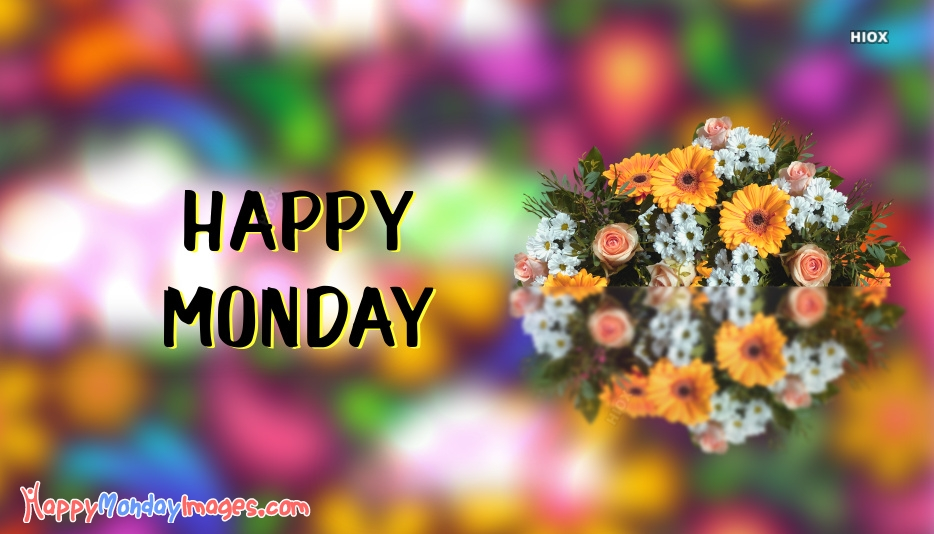 Happy Monday Yellow Flowers At Happymondayimagescom