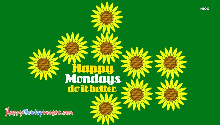 Happy Mondays Do It Better