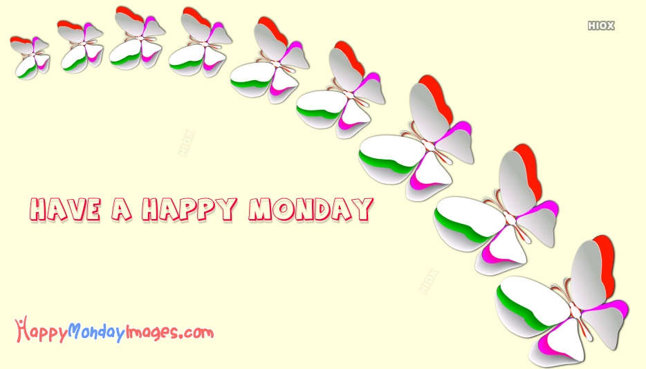 Have A Happy Monday Images, Pictures