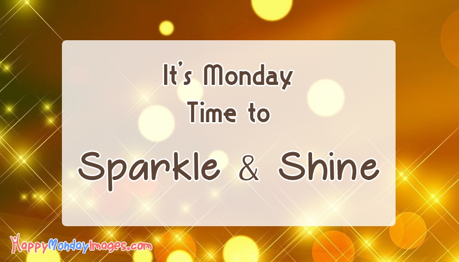 Its monday time to sparkle and shine happymondayimages it thecheapjerseys Gallery