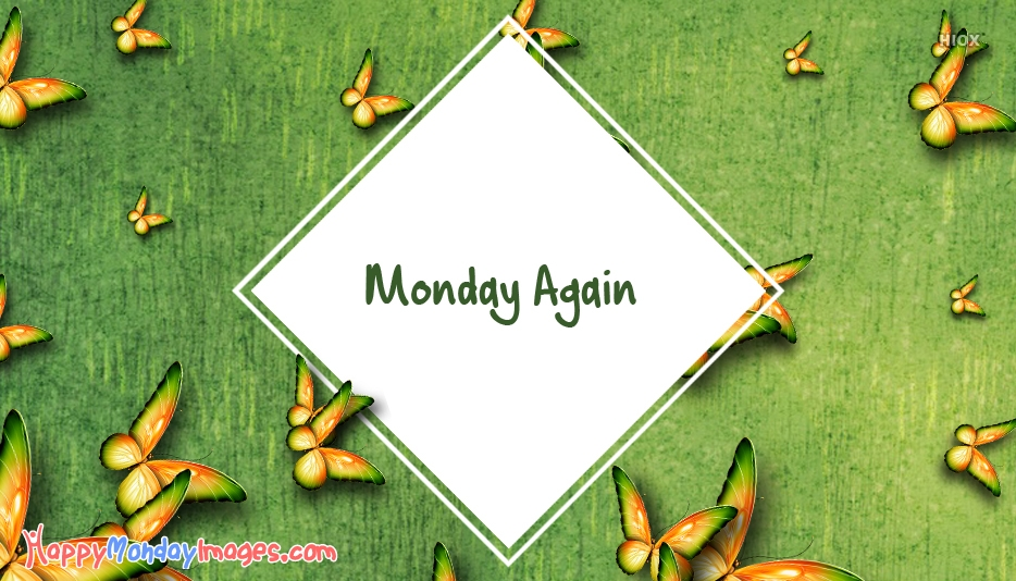 Monday Again Ecards