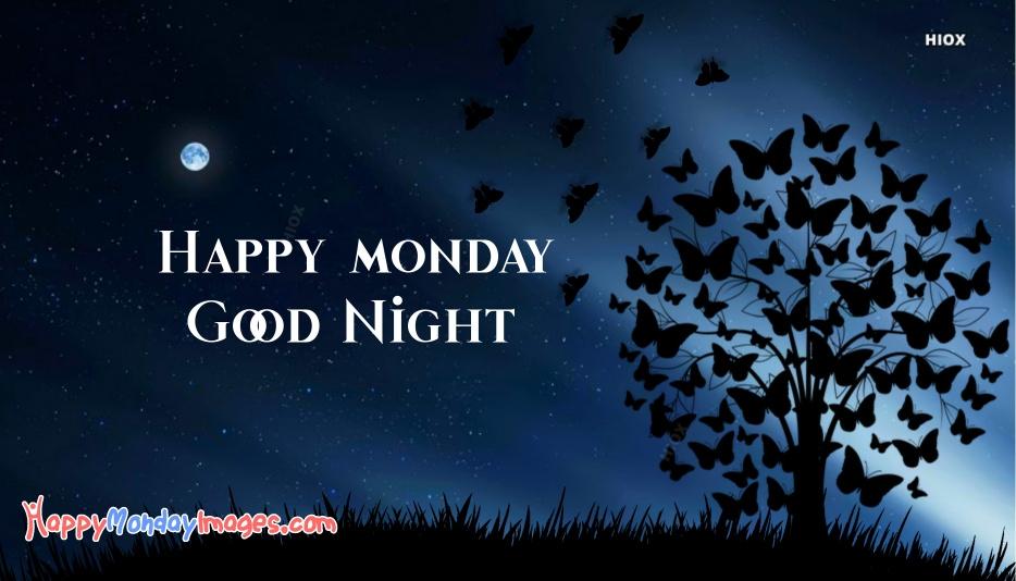 Happy Monday Good Night