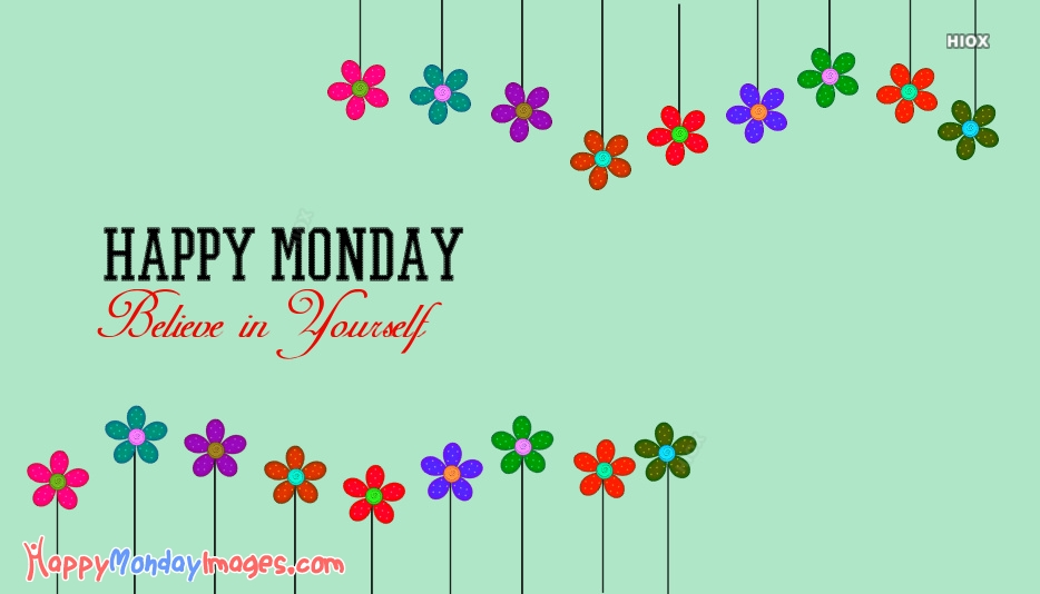 Monday Inspirational Quotes | Believe In Yourself