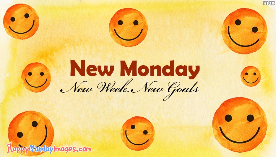 New Monday. New Week. New Goals - Happy Monday Images for Work