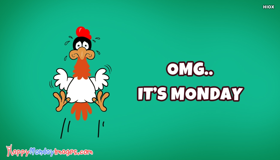 OMG.. Its Monday - Hilarious Monday Memes