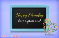 Happy Monday And Have A Great Week