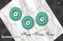 Happy Monday Darling