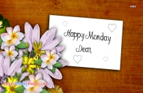 Happy Monday Dear