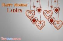 Happy Monday Ladies