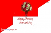 Happy Monday Memorial Day