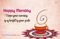 Happy Monday Pictures Quotes | I Hope Your Morning Is As Bright As Your Smile