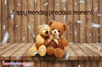 Happy Monday Precious Moment