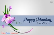 Happy Monday Tomorrow