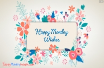 Happy Monday Wishes