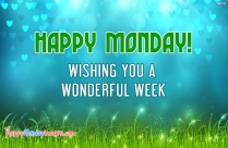 Happy Monday! Wishing You A Wonderful