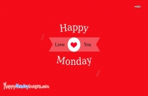 Happy Monday With Love You