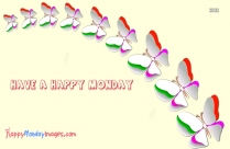 Have A Happy Monday Pictures