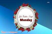 Happy Monday Gorgeous