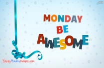 Monday Be Awesome Image