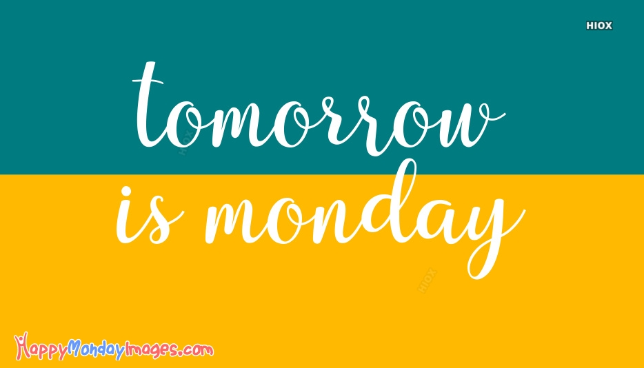 Tomorrow Is Monday Funny Images