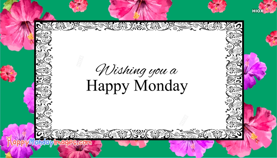 Wishing You A Happy Monday